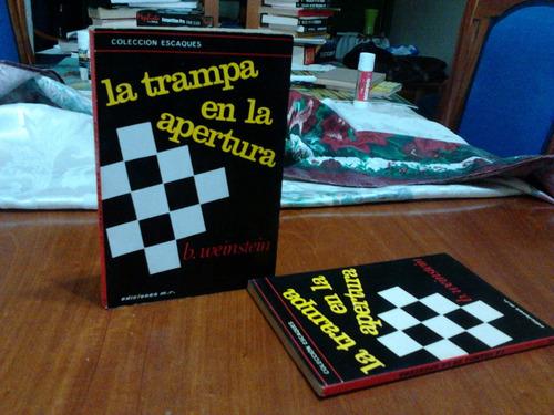 ajedrez, la trampa en la apertura de b. weinstein.