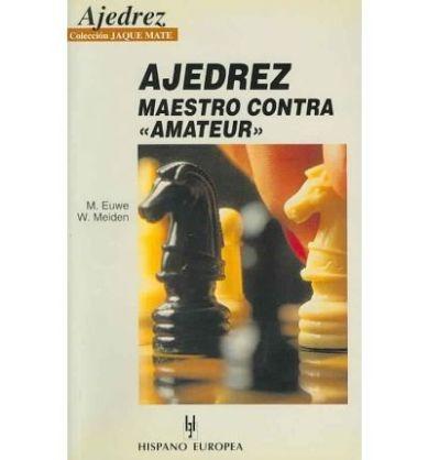 ajedrez, maestro contra ´´ amateur''  de m. euwe y w. meiden