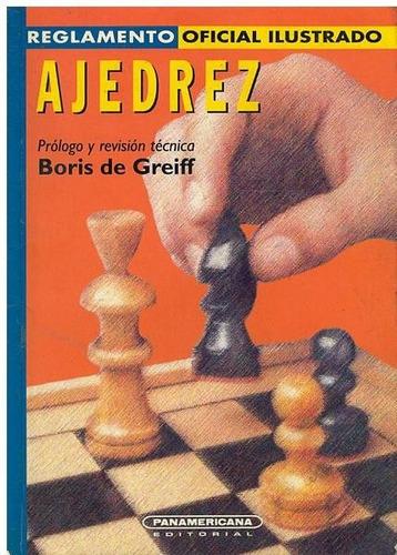 ajedrez, reglamento oficial ilustrado de boris de greiff.