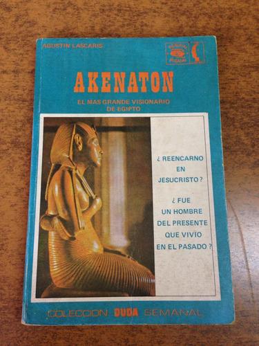 akenaton / agustín lascaris