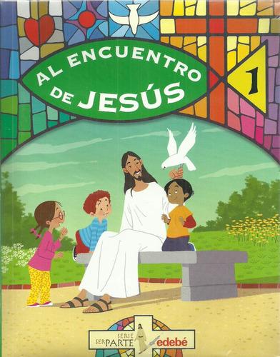 al encuentro de jesus 1 - serie ser parte - edebe