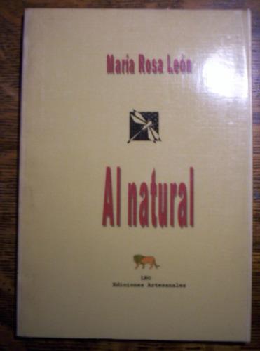 al natural - maria rosa leon caba/vte.lópez/lanús