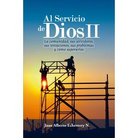 Al Servicio De Dios Tomo 2 - Juan Alberto Echeverry [libro]