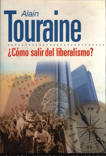 alain touraine : ¿cómo salir del liberalismo?