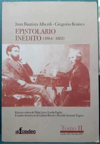 alberdi / benitez - epistolario inedito 1864/1883 tomo 2