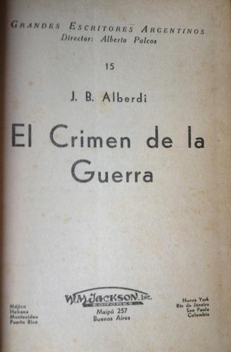 alberdi, j.b. - el crimen de la guerra, jackson editores,