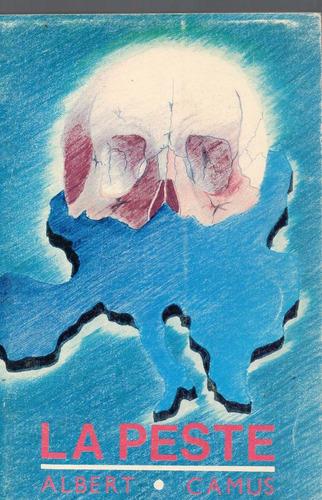 albert camus, la peste, ed. sudamericana,1992, 240 p. mex