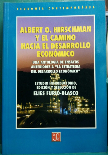 albert o. hirschman y el camino hacia el desarrollo económic
