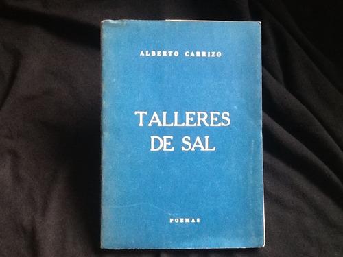 alberto carrizo - talleres de sal - firmado y dedicado. 1962