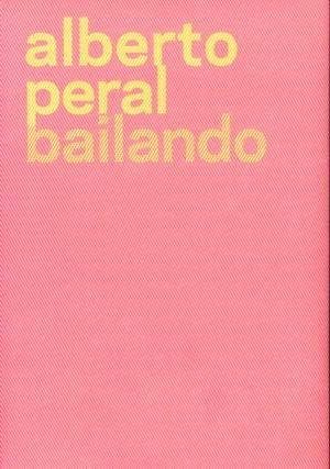 alberto peral bailando(edicion bilingüe castellano-ingles.(l