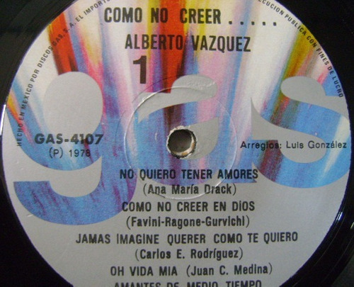 alberto vazquez / como no creer...  1 disco lp vinilo