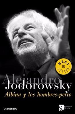 albina y los hombres perro alejandro jodorowsky novela