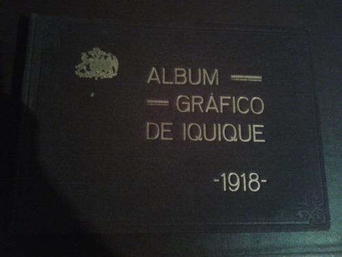álbum gráfico de iquique año 1918