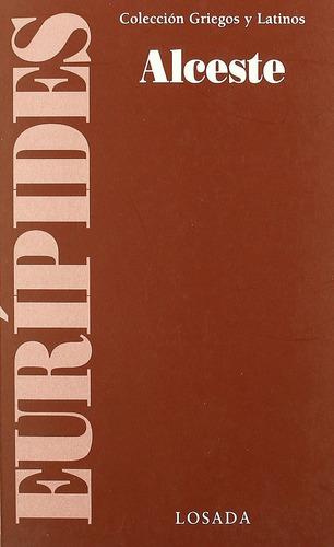 alceste - euripides - editorial losada