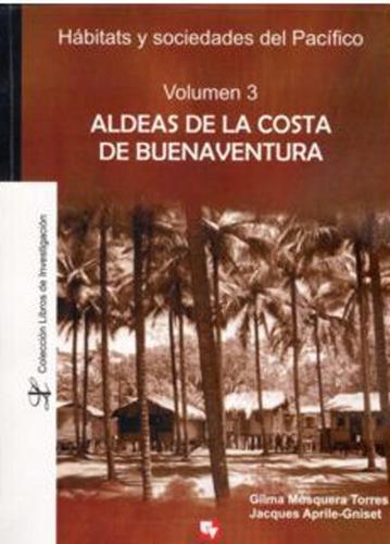 aldeas de la costa de buenaventura. vol. 3. hábitats y socie