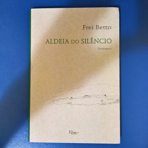 aldeia do silêncio frei betto