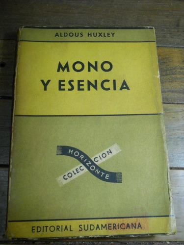 aldous huxley. mono y esencia. sudamericana 1951.