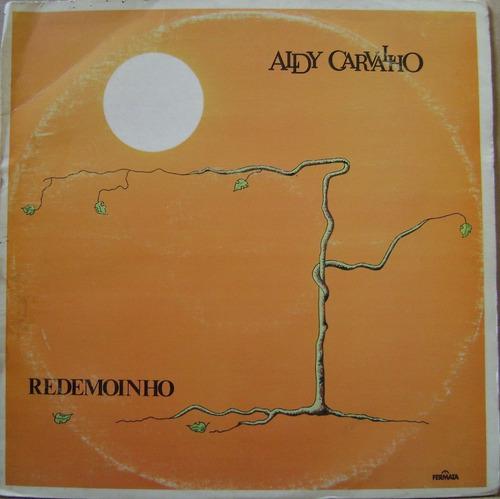 Capas de disco que marcaram sua vida - Página 2 Aldy-carvalho-redemoinho-1984-D_NQ_NP_16105-MLB20114287356_062014-O
