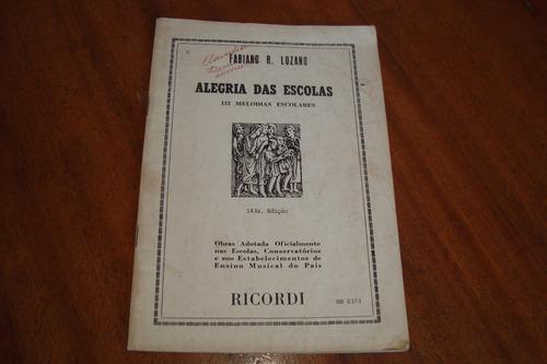 alegria das escolas / 133 melodias / fabiano r lozano