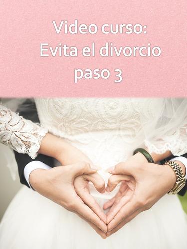 aleja el divorcio en 3 pasos, curso en video, maravilloso