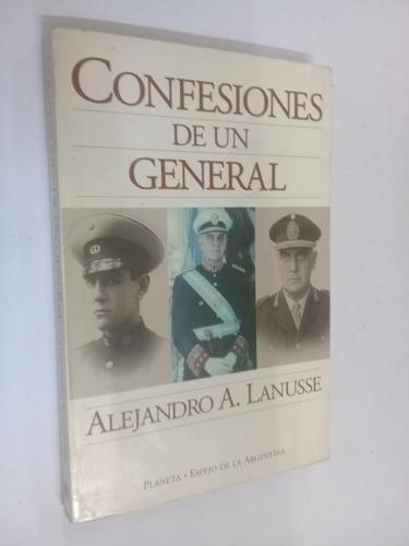 alejandro agustin lanusse confesiones de un general
