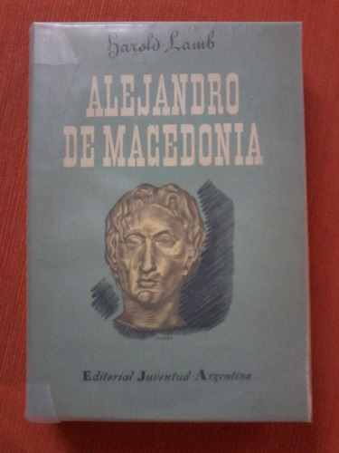 alejandro de macedonia. harold lamb. juventud argentina