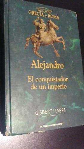 alejandro el conquistador de un imperio - gisbert haefs