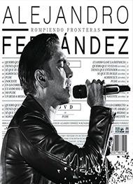 alejandro fernández - rompiendo fronteras, 2017  (digital)