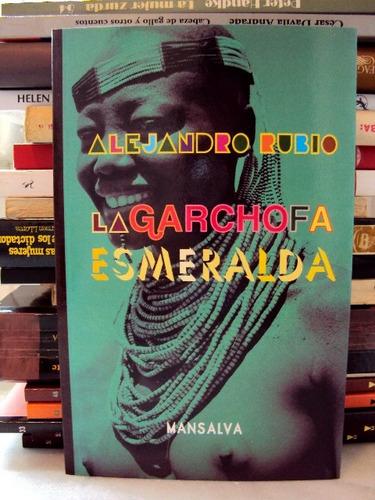 alejandro rubio, la garchofa esmeralda - l22