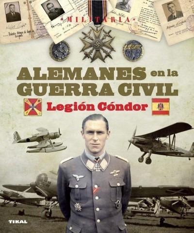 alemanes en la guerra civil. legión cóndor(libro )