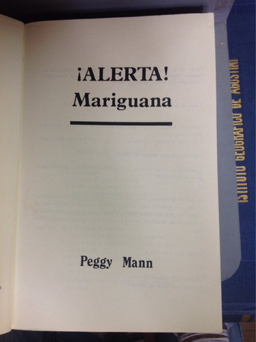 ¡alerta mariguana! - peggy mann.