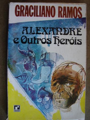 alexandre e outros heróis graciliano ramos  c3