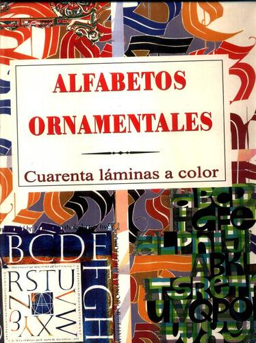 alfabetos ornamentales cuarenta laminas a color