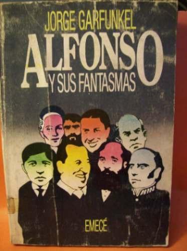 alfonso y sus fantasmas jorge garfunkel 1ª edicion  emecé