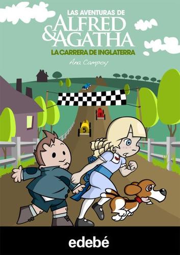 alfred & agatha 6. la carrera de inglaterra(libro infantil y