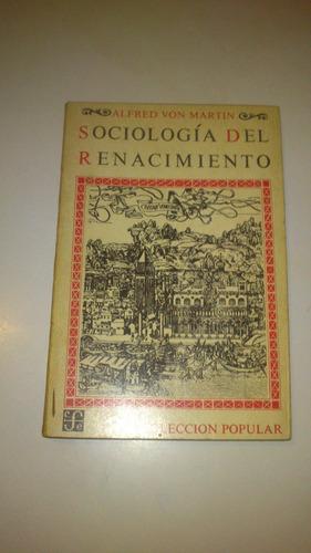 alfred von martin sociología del renacimiento buen estado