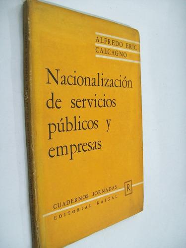 alfredo eric calcagno nacionalizacion de servicios publicos