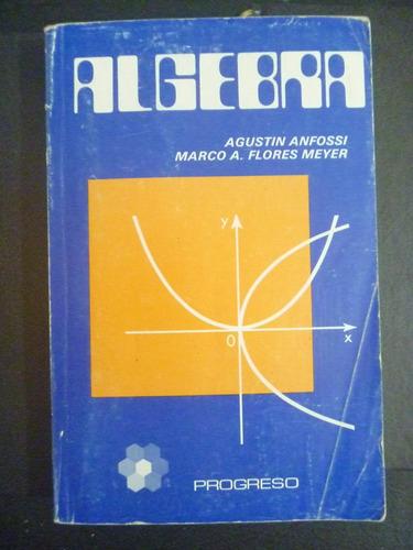 álgebra. anfossi - flores. progreso, 1990