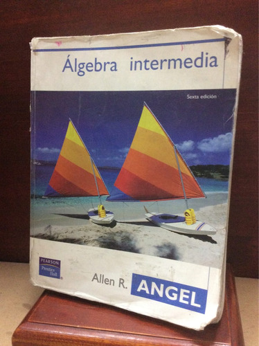 álgebra intermedia - allan r. ángel