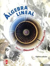 algebra lineal / 7 ed. stanley i. grossman envío gratis