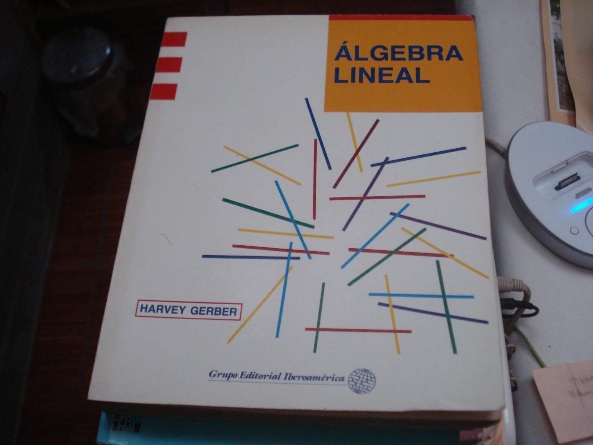 HARVEY GERBER ALGEBRA LINEAL PDF