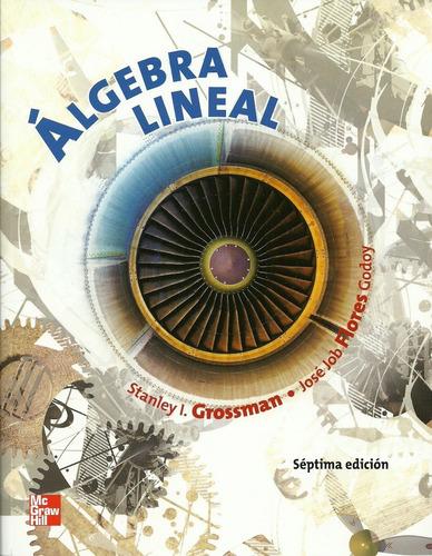 álgebra lineal stanley grossman vectores matrices ingeniería