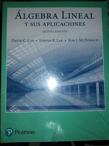 algebra lineal y sus aplicaciones 5ta edicion lay