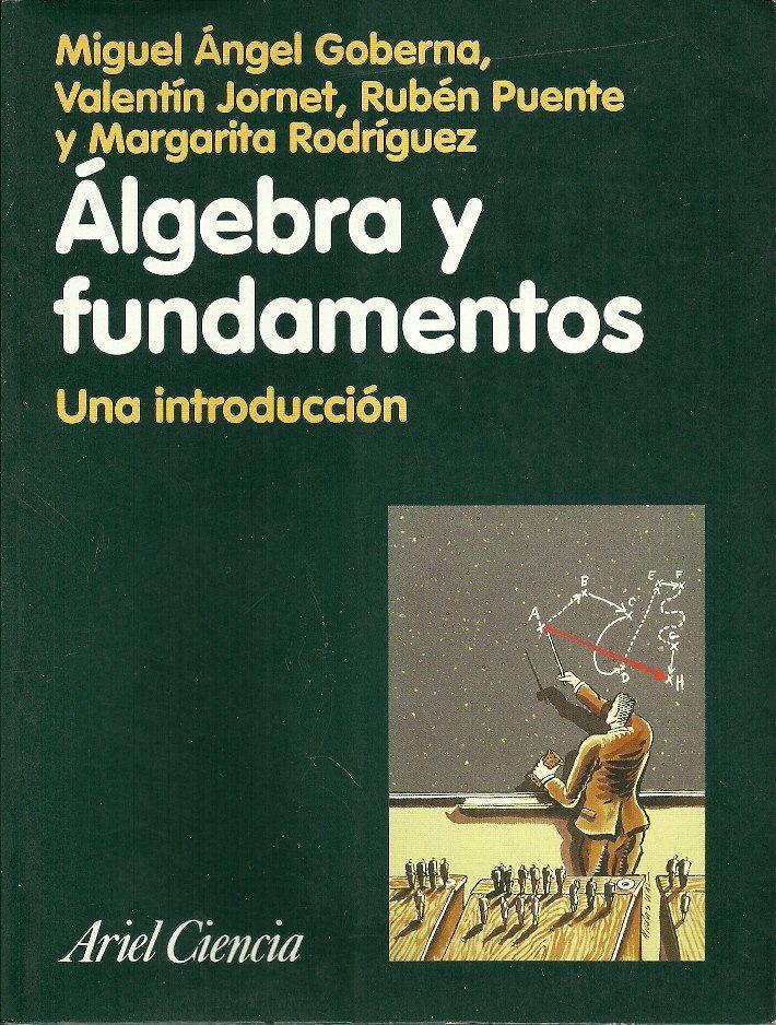 álgebra Y Fundamentos Estructuras Análisis Grupos Anillos