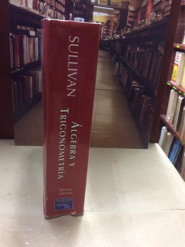 álgebra y trigonometría. sullivan. séptima edición.