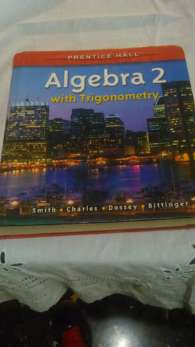 algebra2 with trigonometry.smith, charles, dossey, bittinger