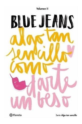 algo tan sencillo como darte un beso blue jeans planeta
