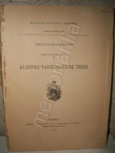 algunas variedades de trigo 1909 secretaria de fomento