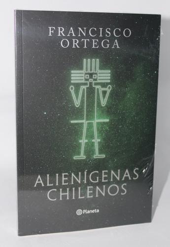 alienígenas chilenos - francisco ortega