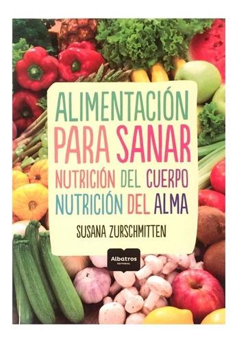 alimentación para sanar - nutricion cuerpo y alma - albatros